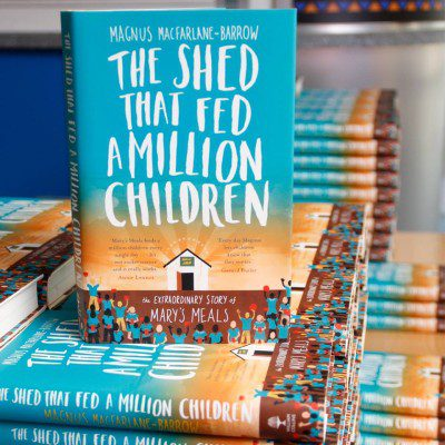 The Shed that Fed a Million Children written by Mary's Meals founder and CEO Magnus MacFarlane-Barrow. | Photo via Mary's Meals