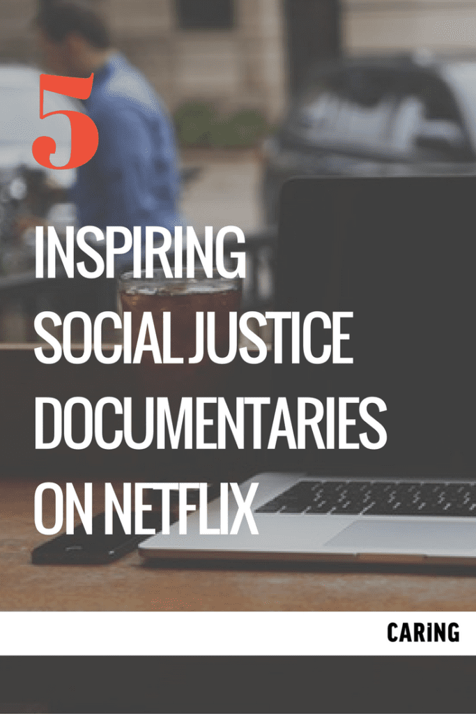 Inspiring social justice documentaries available on Netflix