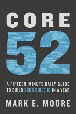 """Core 52: A Fifteen-Minute Daily Guide to Build Your Bible IQ in a Year"" by Mark Moore Book Cover"