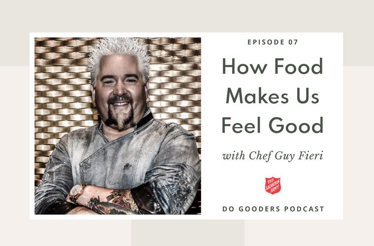 Do Gooders Podcast 6 How Food Makes us Feel Good with Chef Guy Fieri