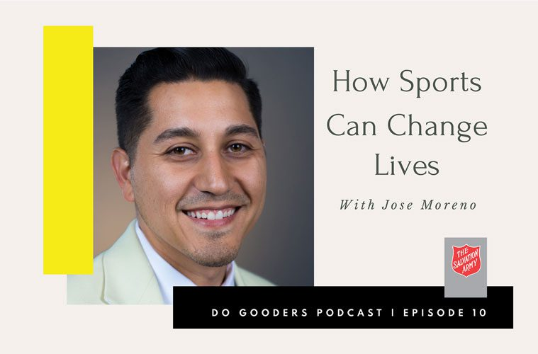 Do Gooders Podcast 10 How Sports Can Change Lives with Jose Moreno