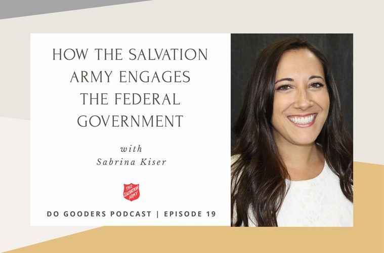 Do Gooders Podcast 19 How Salvation Army Engages Federal Government Sabrina Kiser